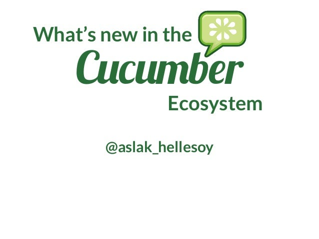 Cukeup nyc aslak hellesøy on keynote what's new on the cucumber platform