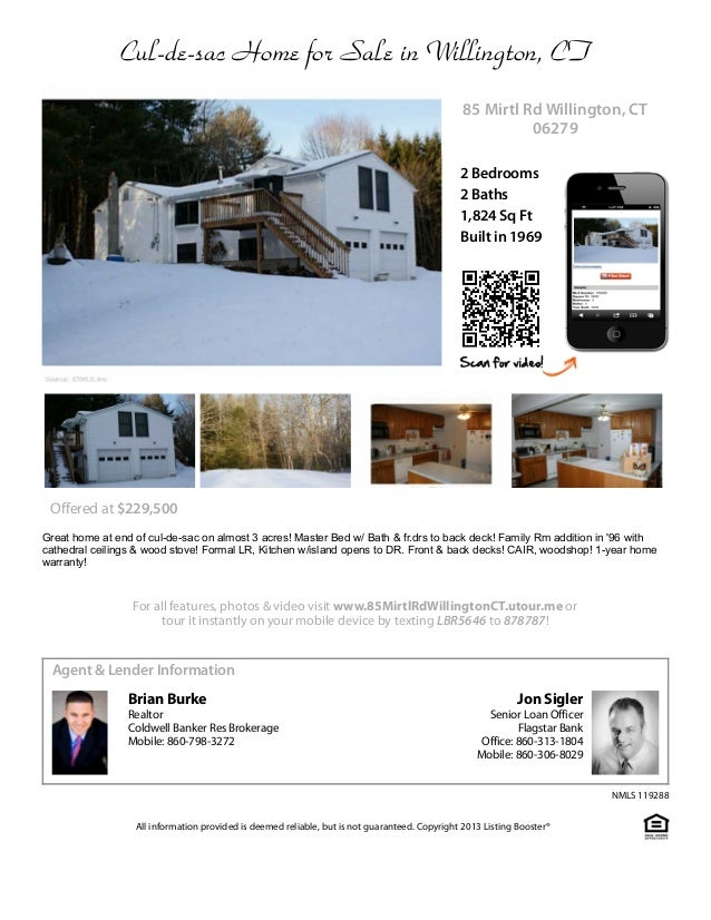 Cul-de-sac Home for Sale in Willington, CT 85 Mirtl Rd Willington, CT 06279 2 Bedrooms 2 Baths 1,824 Sq Ft Built in 1969  ...