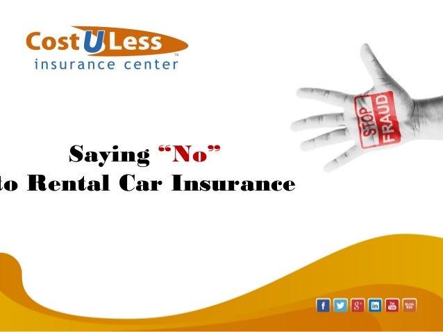 saying no to rental car insurance. Black Bedroom Furniture Sets. Home Design Ideas