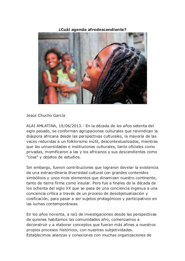 ¿Cuál agenda afrodescendiente?Jesús Chucho GarcíaALAI AMLATINA, 19/06/2013.- En la década de los años setenta delsiglo pas...