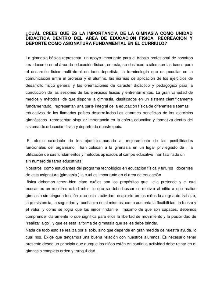 ¿CUÁL CREES QUE ES LA IMPORTANCIA DE LA GIMNASIA COMO UNIDADDIDACTICA DENTRO DEL AREA DE EDUCACION FISICA, RECREACION YDEP...