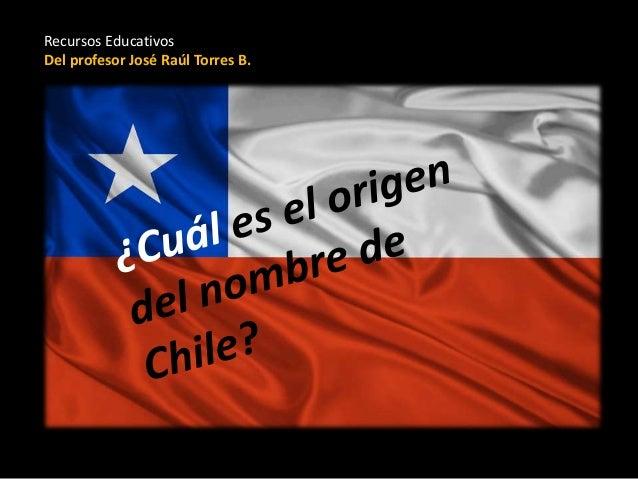 Cu l es el origen del nombre de chile for Cual es el significado de arquitectura