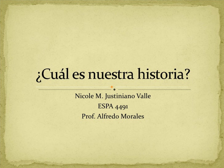Nicole M. Justiniano Valle ESPA 4491 Prof. Alfredo Morales