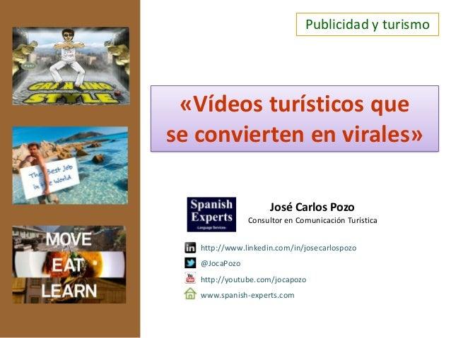 Publicidad y turismoJosé Carlos PozoConsultor en Comunicación Turísticahttp://www.linkedin.com/in/josecarlospozo@JocaPozoh...