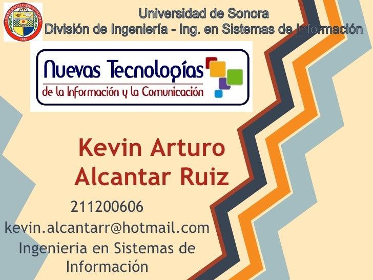 Kevin Arturo         Alcantar Ruiz          211200606kevin.alcantarr@hotmail.com  Ingenieria en Sistemas de         Inform...
