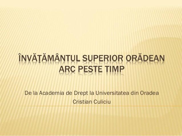 De la Academia de Drept la Universitatea din Oradea Cristian Culiciu