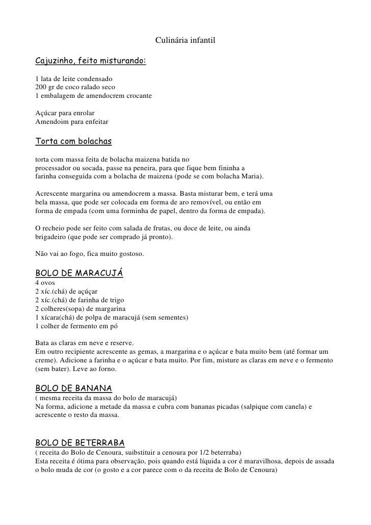 Culinária infantil  Cajuzinho, feito misturando:  1 lata de leite condensado 200 gr de coco ralado seco 1 embalagem de ame...