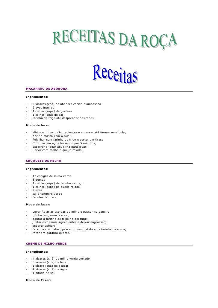 MACARRÃO DE ABÓBORA  Ingredientes:  -   2 xícaras (chá) de abóbora cozida e amassada -   2 ovos inteiros -   1 colher (sop...