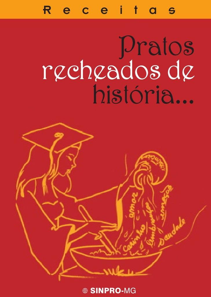 R e c e i t a s          Pratos recheados de     história...          SINPRO-MG