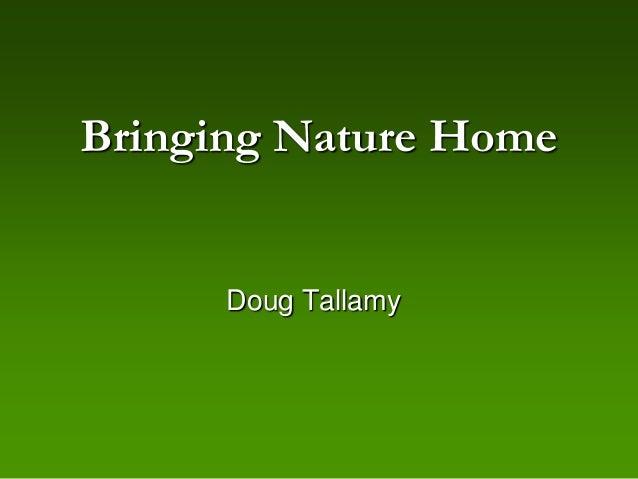 Bringing Nature Home      Doug Tallamy