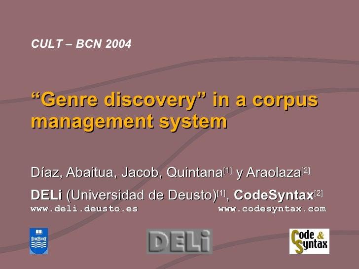 """ Genre discovery"" in a corpus management system Díaz, Abaitua, Jacob, Quintana [1]  y Araolaza [2] DELi  (Universidad de ..."