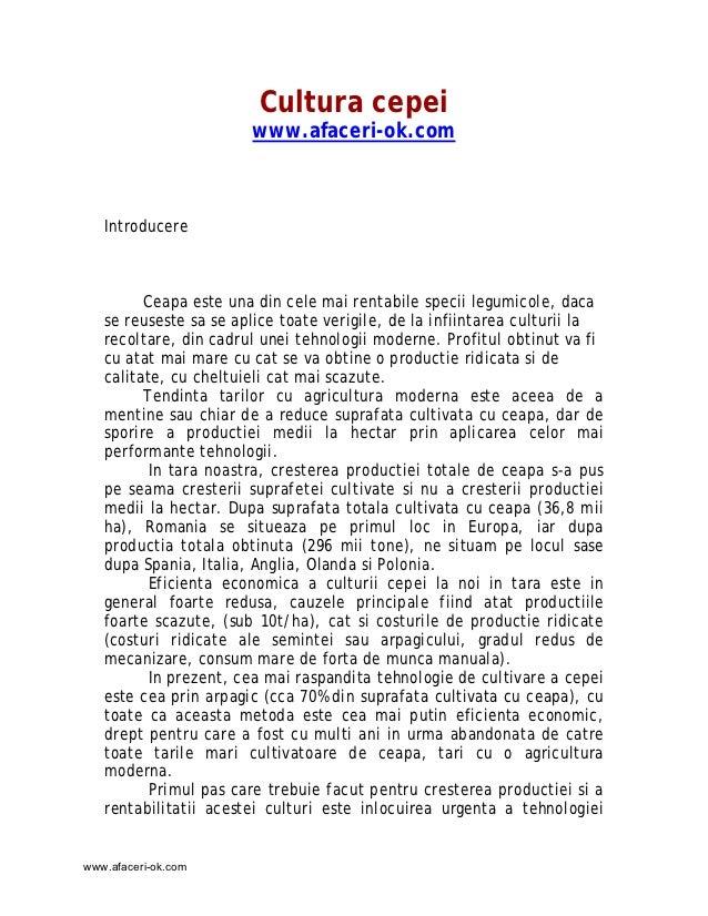 Cultura cepei                       www.afaceri-ok.com   Introducere         Ceapa este una din cele mai rentabile specii ...