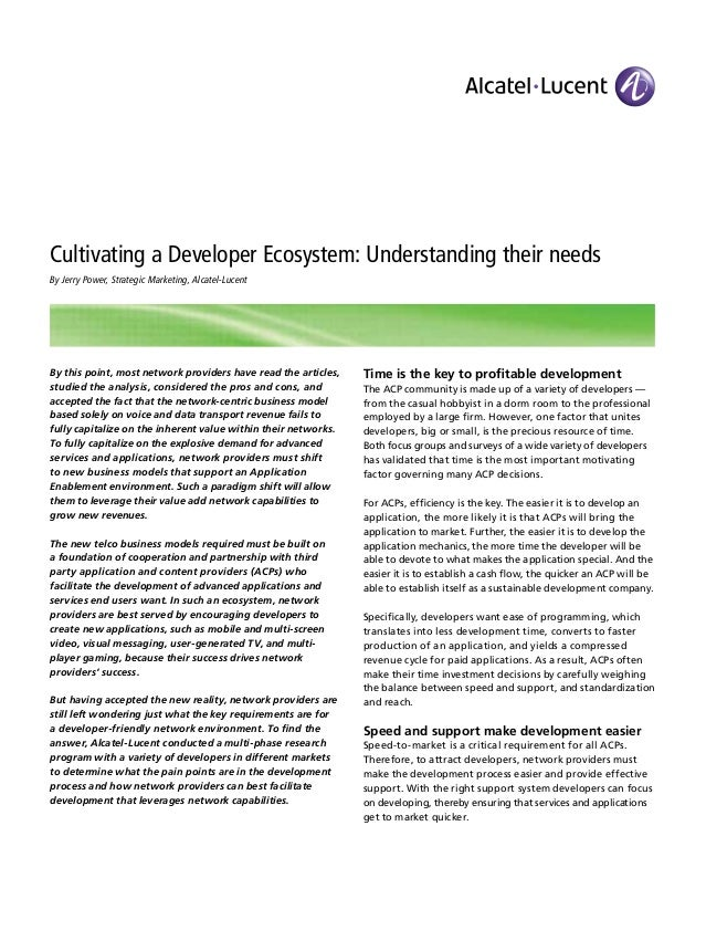 Cultivating a Developer Ecosystem: Understanding their needs By Jerry Power, Strategic Marketing, Alcatel-Lucent By this p...