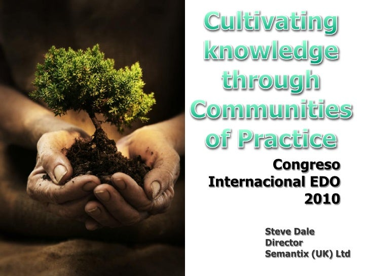 Cultivating knowledge through Communities of Practice