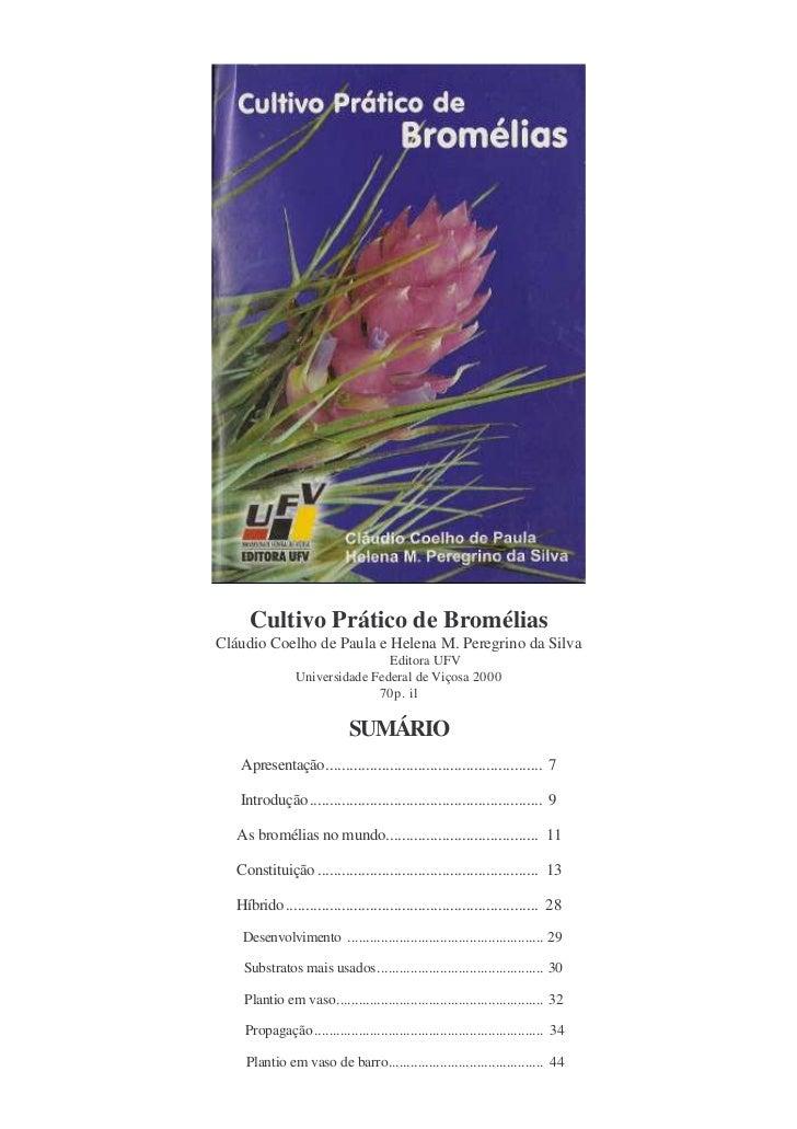 Cultivo Prático de Bromélias Cláudio Coelho de Paula e Helena M. Peregrino da Silva                                 Editor...