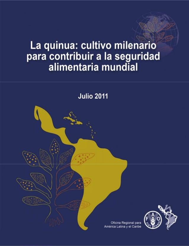 La quinua: Cultivo milenario para    contribuir a la seguridad      alimentaria mundial              Julio, 2011          ...