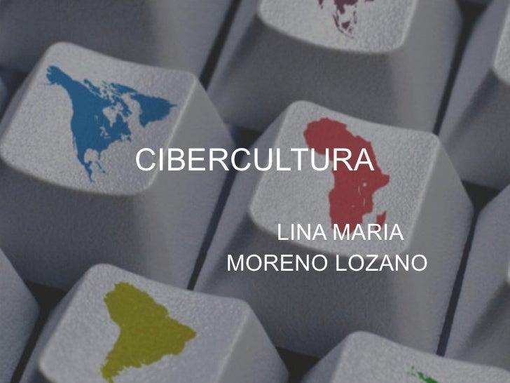 CIBERCULTURA LINA MARIA  MORENO LOZANO
