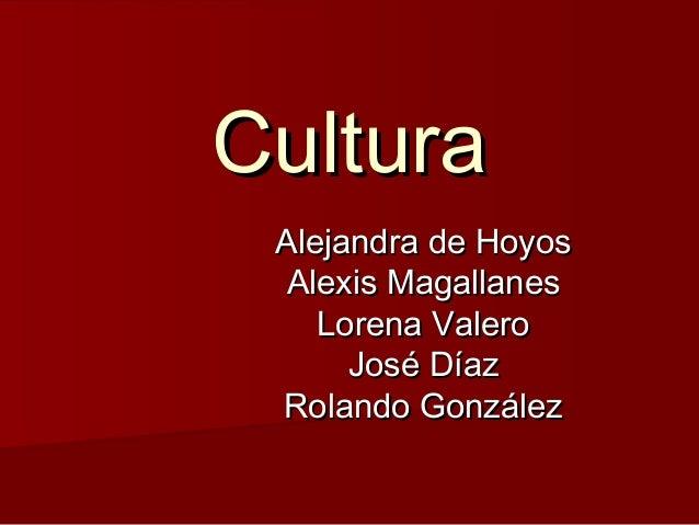 CulturaCultura Alejandra de HoyosAlejandra de Hoyos Alexis MagallanesAlexis Magallanes Lorena ValeroLorena Valero José Día...