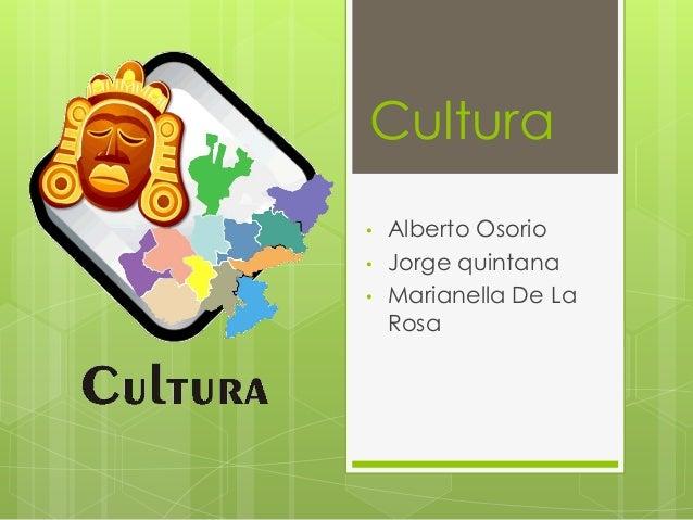 Cultura • • •  Alberto Osorio Jorge quintana Marianella De La Rosa