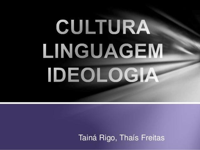 Tainá Rigo, Thaís Freitas