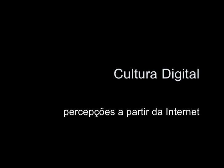 Cultura Digital percepções a partir da Internet