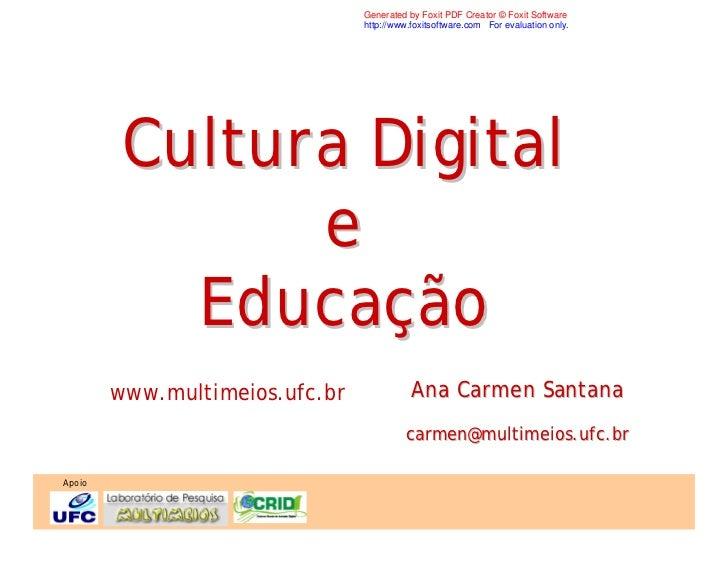 Cultura Digital E Educação Ana Carmen Santana
