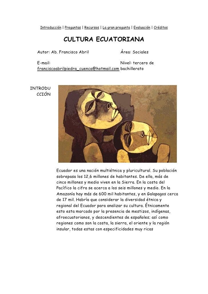 Introducción | Preguntas | Recursos | La gran pregunta | Evaluación | Créditos                    CULTURA ECUATORIANA   Au...