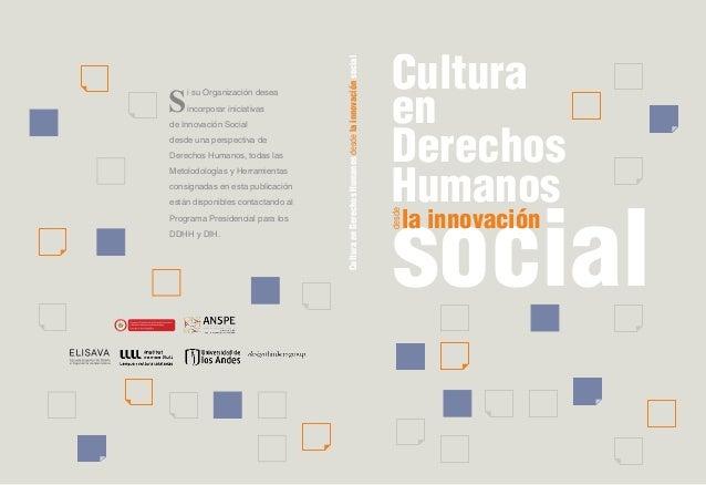 social la innovación en Derechos Humanos Cultura desde Si su Organización desea incorporar iniciativas de Innovación Socia...