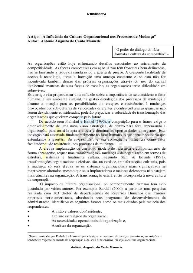 """NT00090F7AAntônio Augusto do Canto MamedeArtigo: """"A Influência da Cultura Organizacional nos Processos de Mudança""""Autor: A..."""