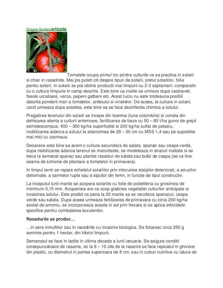 Dragos SerbanArticole                       Tomatele ocupa primul loc printre culturile ce se practica in solariisi chiar ...