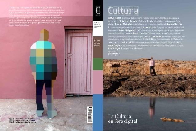 Número 7 Novembre de 2010 Cinquena època Cultura Número 7 Novembre 2010 La Cultura en l'era digital L'eclosió de l'era dig...