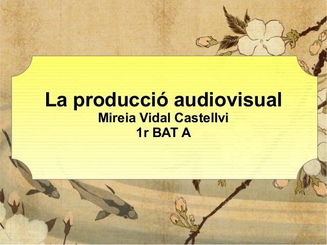 Cultura audiovisual: la producció audiovisual