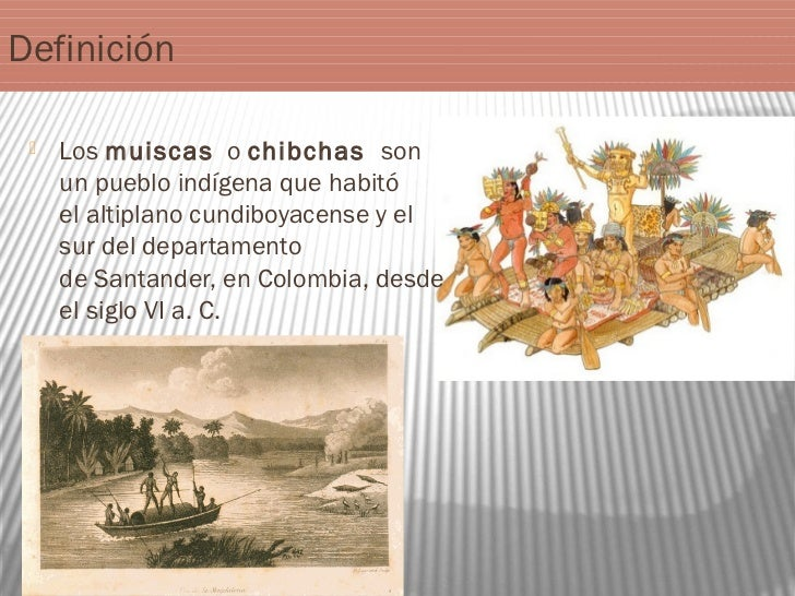 Cultura Los Chibchas Los Muiscas o Chibchas Son