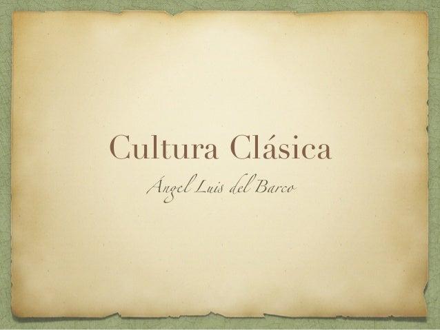 Cultura Clásica Ángel Luis del Barco