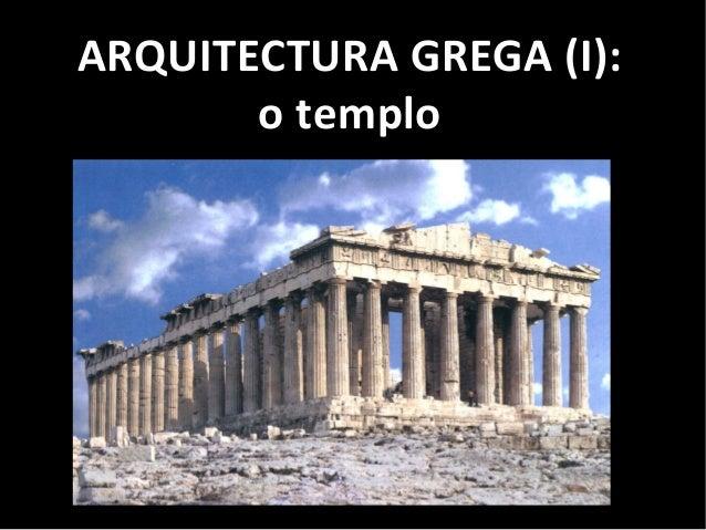 ARQUITECTURA GREGA (I): o templo