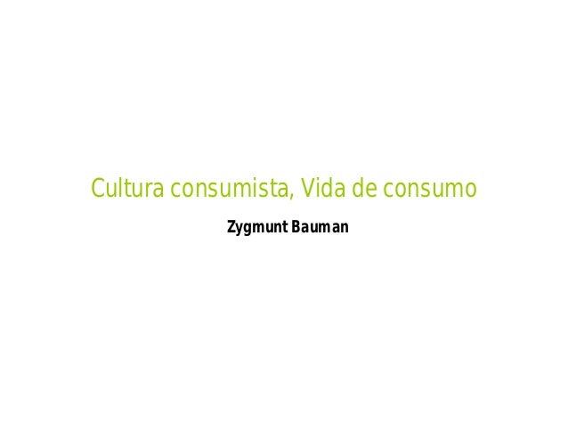 Cultura consumista, Vida de consumo Zygmunt Bauman