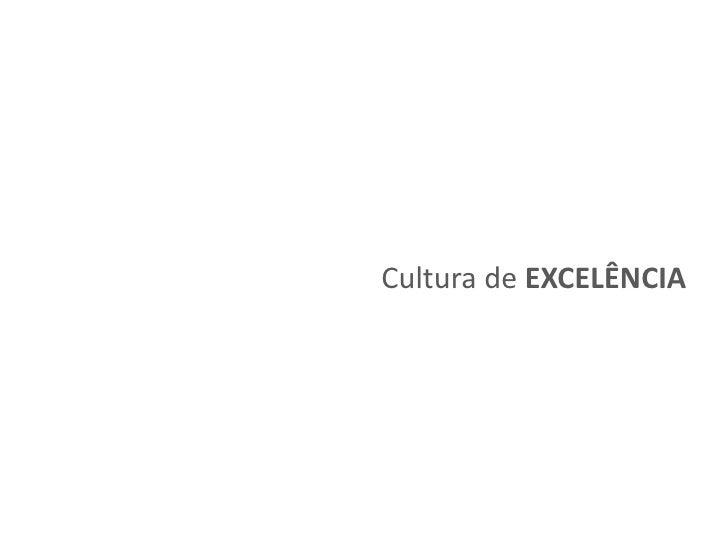 Cultura de EXCELÊNCIA<br />