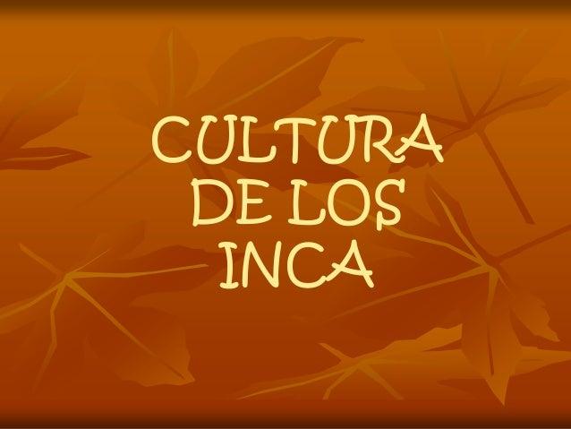 Cultura Los Cultura de Los Inca
