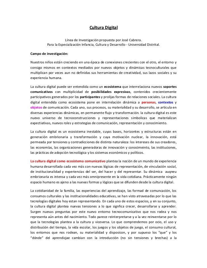 Cultura Digital                       Línea de Investigación propuesta por José Cabrera.           Para la Especialización...