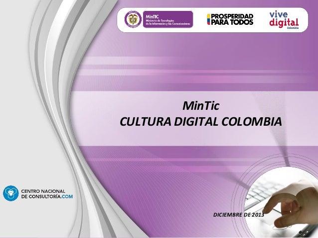 MinTic CULTURA DIGITAL COLOMBIA DICIEMBRE DE 2013