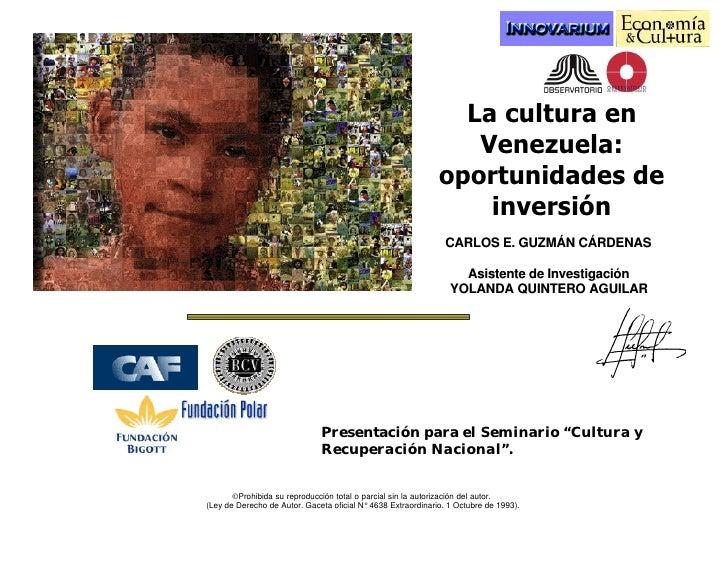 La cultura en                                                                  Venezuela:                                 ...