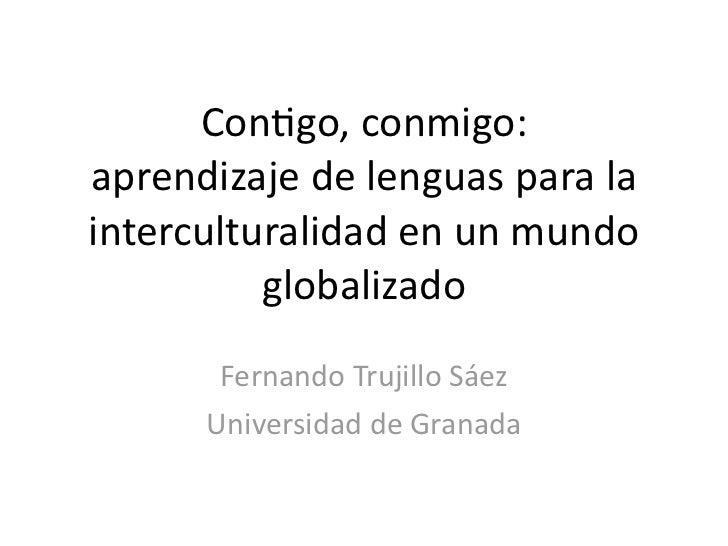 Con$go,conmigo:aprendizajedelenguasparalainterculturalidadenunmundo          globalizado       FernandoTrujillo...