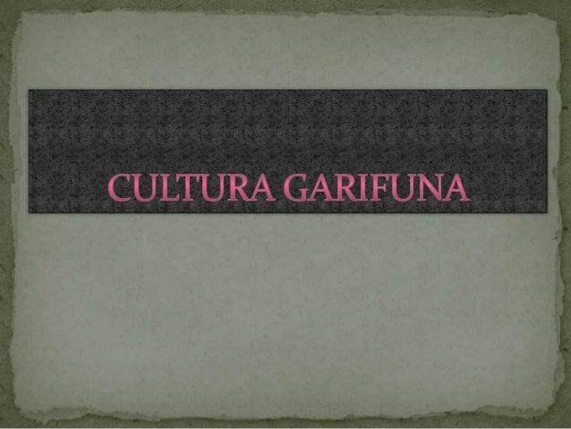 Los Garifuna son un grupo étnico afro descendiente
