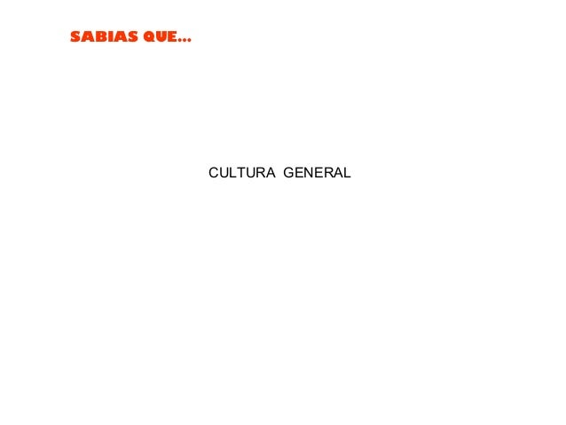 SABIAS QUE… CULTURA GENERAL