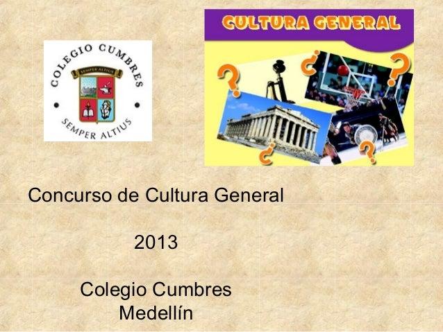 Cultura general 2013 colegio cumbres Medellín