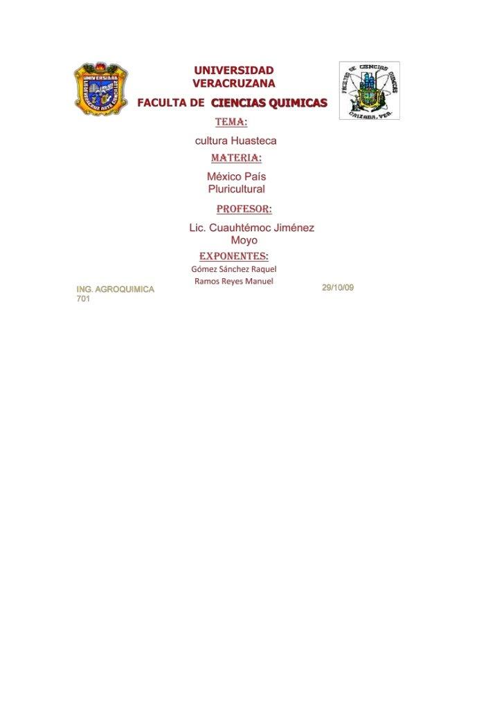 UNIVERSIDAD VERACRUZANAFACULTA DE CIENCIAS QUIMICASTEMA:   cultura HuastecaMATERIA:México País PluriculturalPROFESOR:     ...
