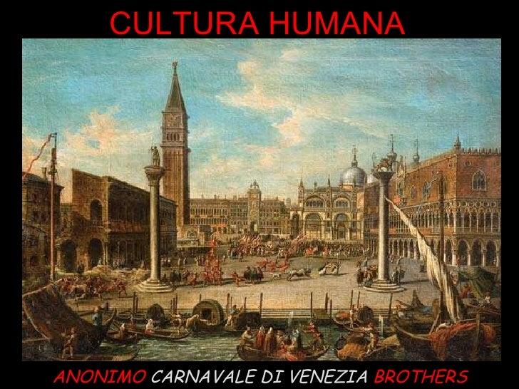 ANONIMO  CARNAVALE DI VENEZIA  BROTHERS CULTURA HUMANA