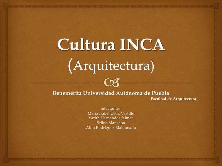 Benemérita Universidad Autónoma de Puebla                                          Facultad de Arquitectura               ...