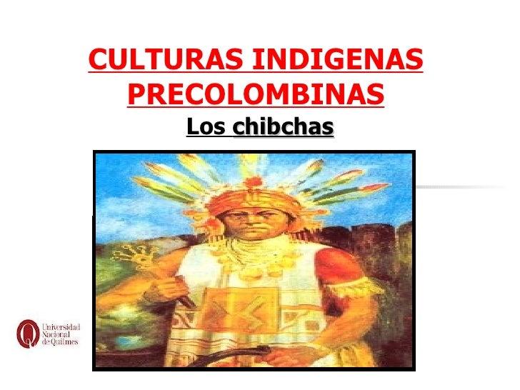 Cultura Los Chibchas Precolombinas Los Chibchas