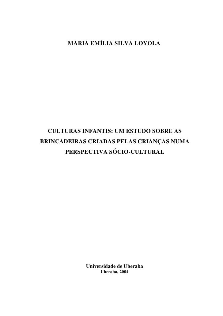 0            MARIA EMÍLIA SILVA LOYOLA       CULTURAS INFANTIS: UM ESTUDO SOBRE AS BRINCADEIRAS CRIADAS PELAS CRIANÇAS NUM...